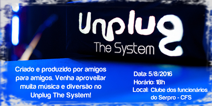 Unplug The System 2016 - 05/08/2016